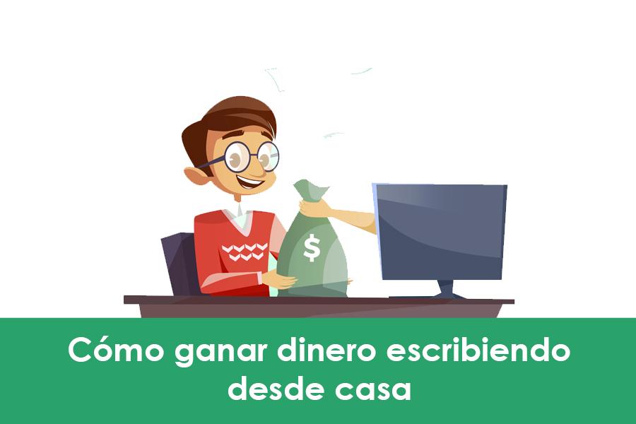 como ganar dinero escribiendo desde casa